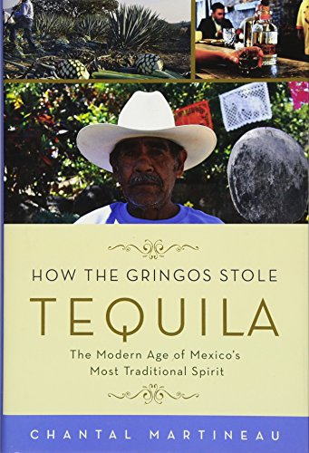 How the Gringos Stole Tequila (Hardcover): Chantal Martineau