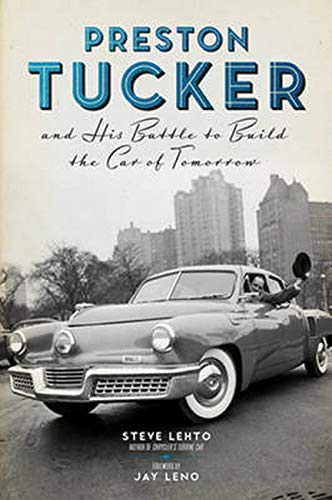 9781613749531: Preston Tucker and His Battle to Build the Car of Tomorrow
