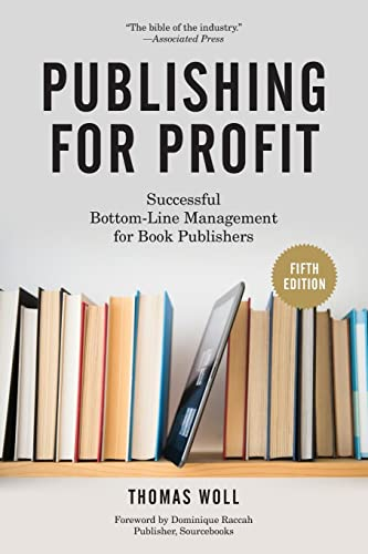 9781613749739: Publishing for Profit: Successful Bottom-Line Management for Book Publishers