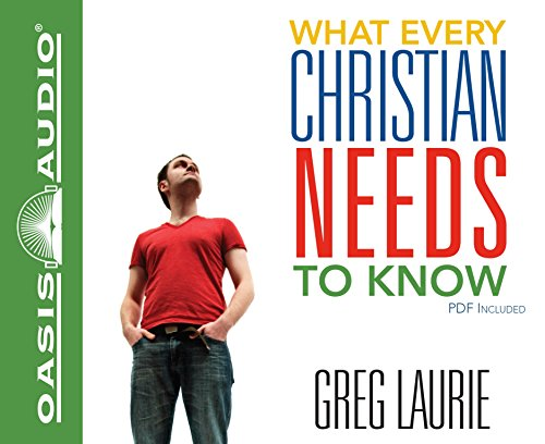 What Every Christian Needs To Know (1613750013) by Greg Laurie