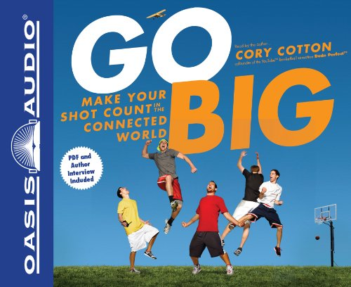 9781613750049: Go Big: Make Your Shot Count in the Connected World