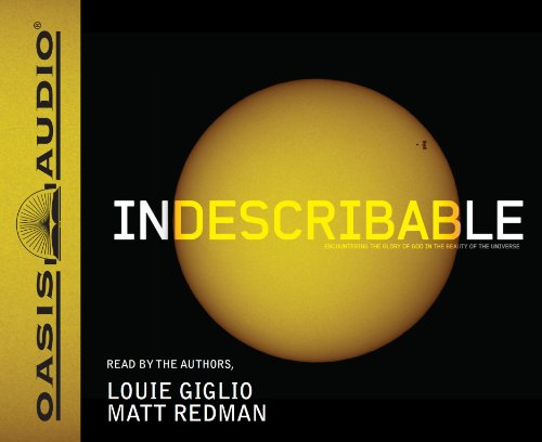 Indescribable: Ecountering the Glory of God in the Beauty of the Universe: Giglio, Louie; Redman, ...
