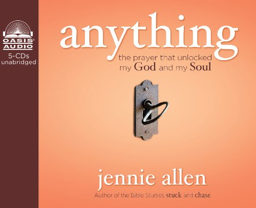 9781613750889: Anything: The Prayer That Unlocked My God and My Soul