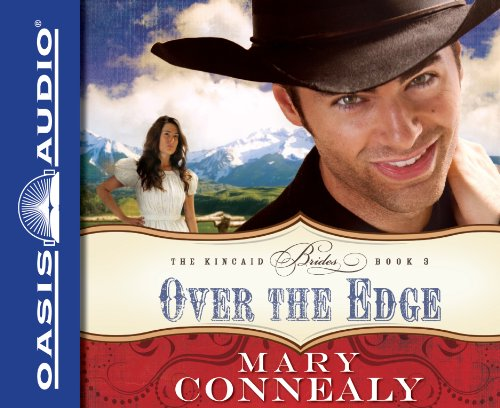 Over the Edge (The Kincaid Brides): Connealy, Mary