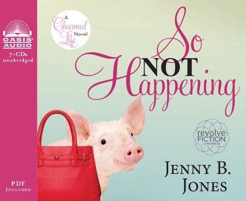 So Not Happening (The Charmed Life): Jones, Jenny B