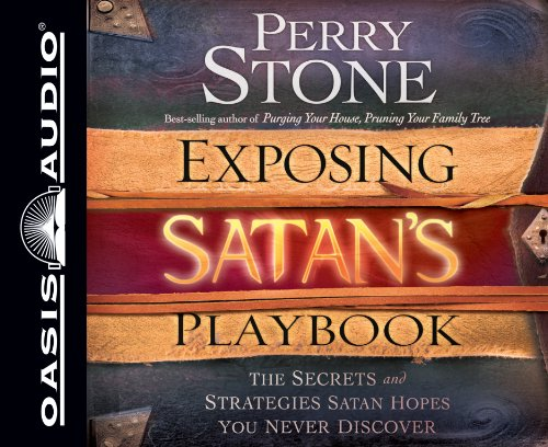 Exposing Satan's Playbook: The Secrets and Strategies Satan Hopes You Never Discover: Stone, ...