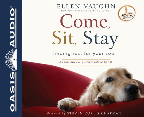 9781613751602: Come, Sit, Stay: An Invitation to Deeper Life in Christ