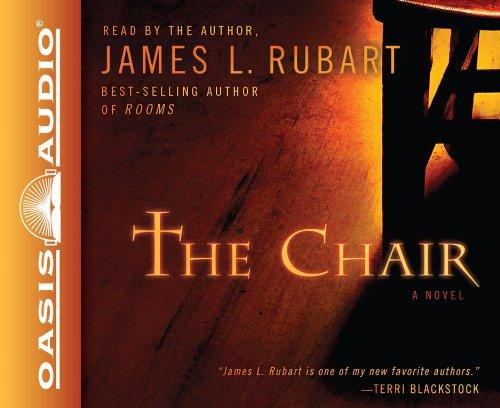 The Chair: Rubart, James L.