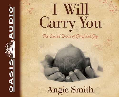 9781613751893: I Will Carry You: The Sacred Dance of Grief and Joy