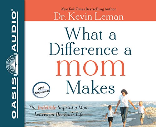 9781613751961: What a Difference a Mom Makes: The Indelible Imprint a Mom Leaves on Her Son's Life