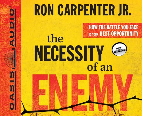 9781613752371: The Necessity of an Enemy: How the Battle You Face Is Your Best Opportunity