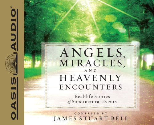 9781613752388: Angels, Miracles, and Heavenly Encounters: Real-Life Stories of Supernatural Events