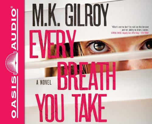 Every Breath You Take: A Novel: M.K. Gilroy