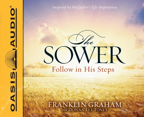 The Sower: Follow in His Steps (1613752563) by Graham, Franklin; Toney, Donna Lee