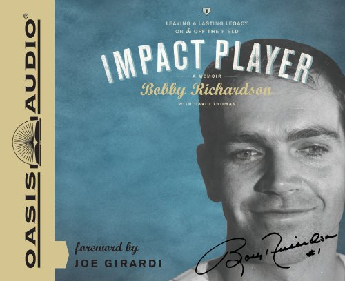 Impact Player: Leaving a Lasting Legacy On and Off the Field: Richardson, Bobby