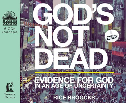9781613753255: God's Not Dead: Evidence for God in an Age of Uncertainty