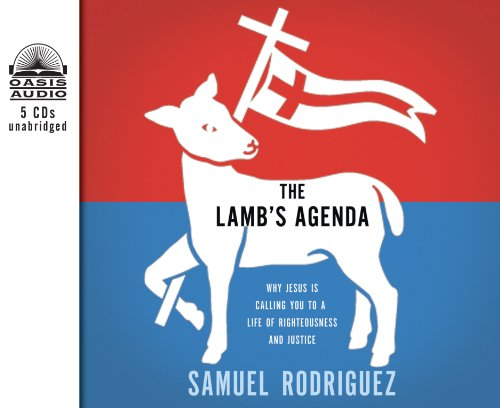 The Lamb's Agenda: Why Jesus Is Calling You to a Life of Righteousness and Justice: Samuel ...