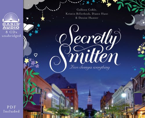 Secretly Smitten: Love Changes Everything (Smitten (Thomas Nelson)): Coble, Colleen; Billerbeck, ...