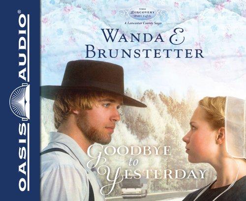 Goodbye to Yesterday (Discovery - a Lancaster County Saga): Brunstetter, Wanda E.