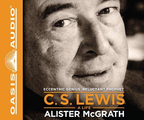 9781613753798: C. S. Lewis - A Life: Eccentric Genius, Reluctant Prophet