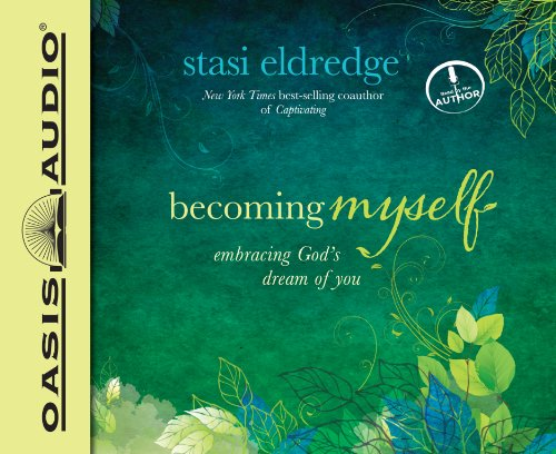 9781613753835: Becoming Myself: Embracing God's Dream of You