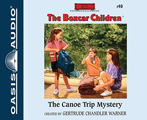 The Canoe Trip Mystery (The Boxcar Children Mysteries): Warner, Gertrude Chandler