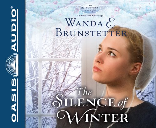 The Silence of Winter (The Discovery - A Lancaster County Saga) (9781613755242) by Wanda E Brunstetter