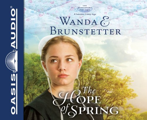 The Hope of Spring (The Discovery - a Lancaster County Saga): Brunstetter, Wanda E.
