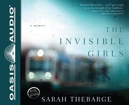 The Invisible Girls: A Memoir: Thebarge, Sarah