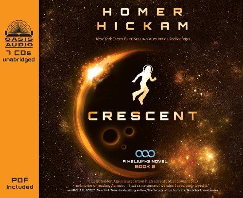 Crescent (A Helium-3 Novel): Hickam, Homer
