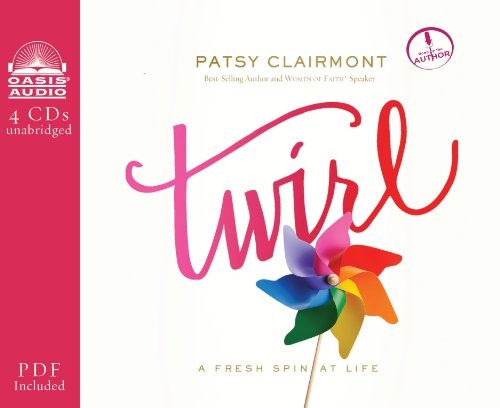 Twirl: A Fresh Spin at Life: Clairmont, Patsy
