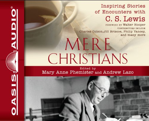 9781613756072: Mere Christians: Inspiring Stories of Encounters with C. S. Lewis