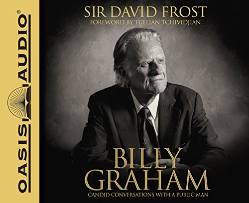 Billy Graham: Candid Conversations with a Public Man: Frost, David
