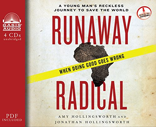 Runaway Radical: A Young Man's Reckless Journey to Save the World: Amy Hollingsworth