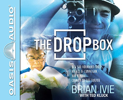 The Drop Box: How 500 Abandoned Babies, an Act of Compassion, and a Movie Changed My Life Forever: ...