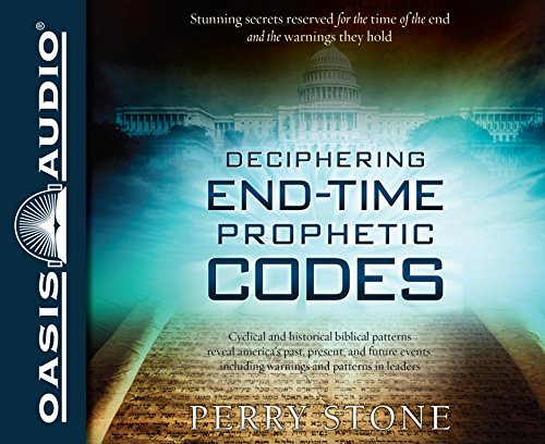 Deciphering End-Time Prophetic Codes: Cyclical and Historical Biblical Patterns Reveal America&#x27...