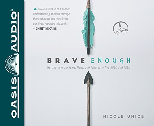 9781613757093: Brave Enough: Getting Over Our Fears, Flaws, and Failures to Live Bold and Free