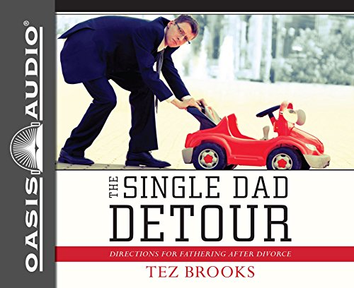 9781613757147: The Single Dad Detour: Directions for Fathering After Divorce