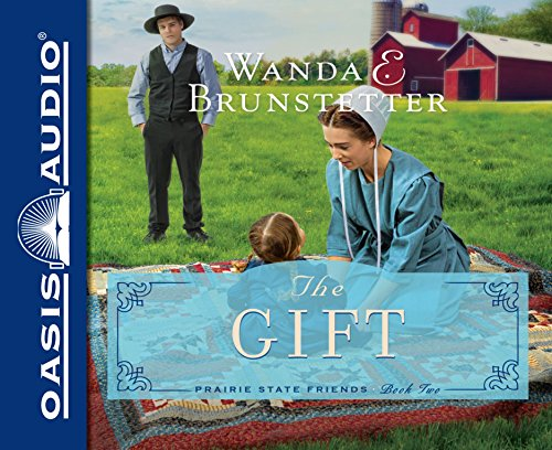 9781613757369: The Gift (The Prairie State Friends)