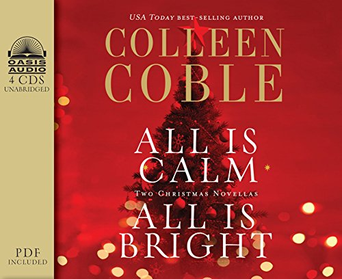 All Is Calm, All Is Bright: A Colleen Coble Christmas Collection: Colleen Coble