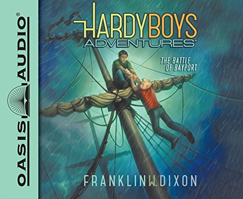 The Battle of Bayport (Hardy Boys Adventures): Franklin W. Dixon