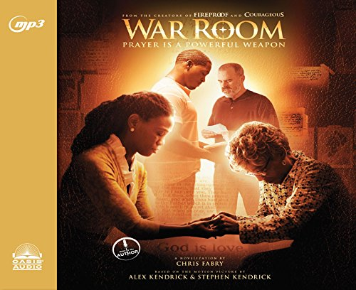 War Room: Prayer Is a Powerful Weapon: Chris Fabry