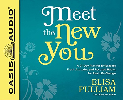 9781613757994: Meet the New You: A 21-Day Plan for Embracing Fresh Attitudes and Focused Habits for Real Life Change