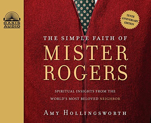 9781613758120: The Simple Faith of Mister Rogers: Spiritual Insights from the World's Most Beloved Neighbor