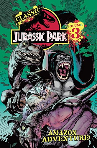 Classic Jurassic Park, Amazon Adventure Vol. 3