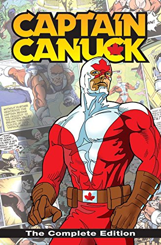 Captain Canuck: The Complete Edition: Comely, Richard, Freeman, George