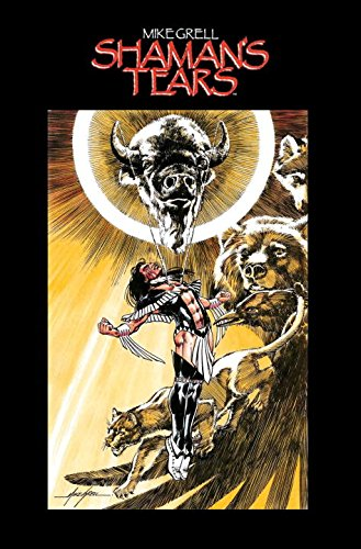 Shaman's Tears (1613770952) by Mike Grell