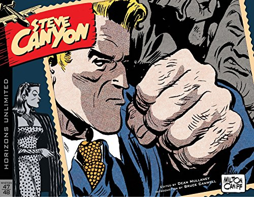 The Complete Steve Canyon Volume 1: 1947-1948: Caniff, Milton