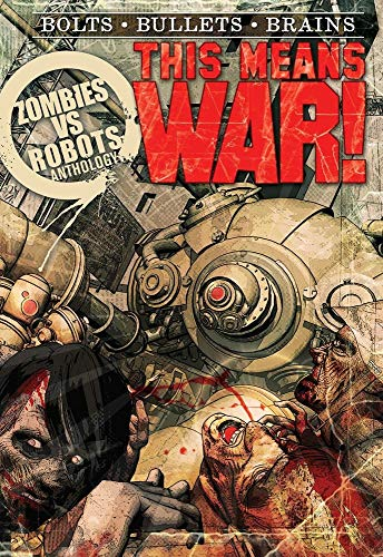 Zombies Vs Robots: This Means War!: Grant, Brea; Moore,