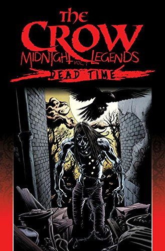 The Crow Midnight Legends Volume 1: Dead Time (9781613772751) by James O'Barr; John Wagner